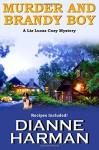 Murder and Brandy Boy (Liz Lucas Cozy Mystery) - Dianne Harman