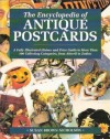 The Encyclopedia of Antique Postcards: A Fully Illustrated History and Price Guide to More Than 100 Collecting Categories from Attwell to Zodiac - Susan Brown Nicholson