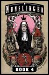 Nunslinger Book 4: The Habits of Strangers - Stark Holborn