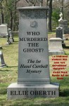 Who Murdered The Ghost (#1) - Ellie Oberth