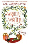 Writer to Writer: From Think to Ink by Levine, Gail Carson (2014) Paperback - Gail Carson Levine