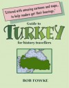 Guide to Turkey for History Travellers (Guides for History Travellers) - Bob Fowke