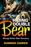 ROMANCE: MENAGE: Riding Double Bears (Bear Shifter Romance) (Bisexual Paranormal Shapeshifter Short Story) - Summer Cooper