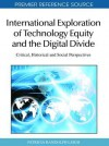 International Exploration Of Technology Equity And The Digital Divide: Critical, Historical And Social Perspectives (Premier Reference Source) - Patricia Randolph Leigh