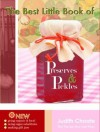The Best Little Book of Preserves and Pickles - Judith Choate