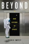 Beyond: Our Future in Space - Chris Impey