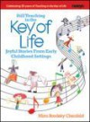 Still Teaching in the Key of Life: Joyful Stories From Early Childhood Settings - Mimi Brodsky Chenfeld