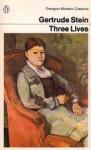 Three Lives (Modern Classics) - Gertrude Stein