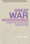 Great War Modernisms and 'The New Age' Magazine - Paul Jackson