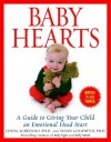 Baby Hearts: A Guide to Giving Your Child an Emotional Head Start - Susan Goodwyn, Linda Acredolo