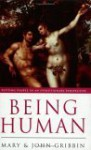 Being Human - Mary Gribbin, John Gribbin