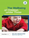 The Well-being of Children under Three (Supporting Children from Birth to Three) - Helen Bradford