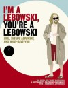 I'm a Lebowski, You're a Lebowski - Ben Peskoe, Bill Green