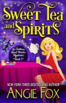 Sweet Tea and Spirits (Southern Ghost Hunter) (Volume 5) - Angie Fox
