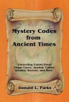 Mystery Codes from Ancient Times - Donald L. Parks
