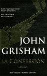 La Confession - John Grisham, Johan-Frédérik Hel Guedj