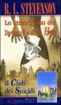 Lo strano caso del Dr. Jekyll e di Mr. Hyde - Il club dei suicidi - Robert Louis Stevenson