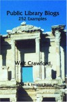 Public Library Blogs: 252 Examples - Walt Crawford