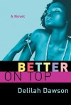 Better on Top - Delilah Dawson