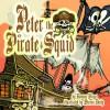 Peter the Pirate Squid - Roman Dirge