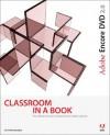 Adobe Encore DVD 2.0 Classroom in a Book - Adobe Creative Team