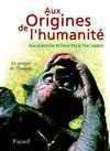 Aux origines de l'humanité, 2. Le propre de l'homme - Yves Coppens, Pascal Picq