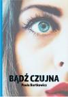 Bądź czujna - Paula Bartkowicz