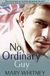 No Ordinary Guy - Mary Whitney