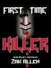 First Time Killer - Alan Orloff, Zak Allen