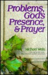 Problems, God's Presence, and Prayer: Experience the Joy of a Successful Christian Life - Michael Wells, Sam Jones