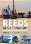 Reeds Sea Transport: Operation and Economics (Reeds Professional) - Patrick M. Alderton