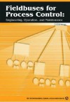 Fieldbuses for Process Control: Engineering, Operation, and Maintenance - Jonas Berge