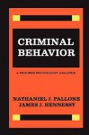 Criminal Behavior: A Process Psychology Analysis - Pallone, Nathaniel Pallone, Pallone