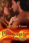 The Passionate Italian - Diana Fraser