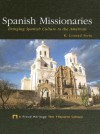Spanish Missionaries: Bringing Spanish Culture to the Americas - R. Conrad Stein