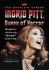 Ingrid Pitt, Queen of Horror: The Complete Career - Robert Michael Bobb Cotter