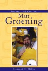 Inventors and Creators - Matt Groening - Raymond H. Miller