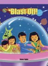 Blast Off! - Susan Taylor