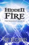 Hidden Fire (The Five Kingdoms) (Volume 3) - Toby Neighbors