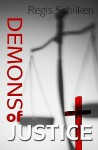Demons of Justice - Regis Schilken