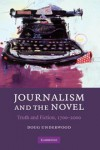 Journalism and the Novel: Truth and Fiction, 1700-2000 - Doug Underwood
