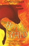 The Bull Raid - Carlo Gébler