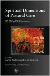 Spiritual Dimension of Pastoral Care: Better Days - David Willows
