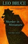 Murder in Miniature: The Short Stories - Leo Bruce, Barry Pike, B.A. Pike