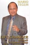 Life Changer Menjadi Pengubah Hidup - Mario Teguh