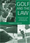 Golf and the Law: A Practitioner's Guide to the Law and Golf Management - Thomas H. Sawyer, Herb Appenzeller