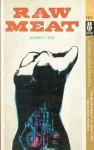 Raw Meat - Richard E. Geis