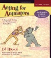 Acting for Animators, Revised Edition: A Complete Guide to Performance Animation - Ed Hooks, Paul Naas, Brad Bird