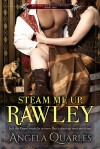 Steam Me Up, Rawley - Angela Quarles