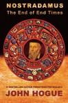 Nostradamus: The End of End Times - John Hogue